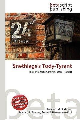 Snethlage's Tody-Tyrant (Paperback): Lambert M. Surhone, Miriam T. Timpledon, Susan F. Marseken