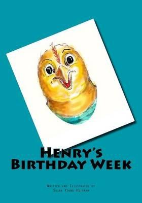 Henry's Birthday Week (Paperback): Susan Young Hoffman
