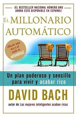El Millonario Automatico (Spanish, Electronic book text): David Bach