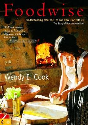 Foodwise - Understanding What We Eat and How it Affects Us, The Story of Human Nutrition (Paperback, 2nd Revised edition):...