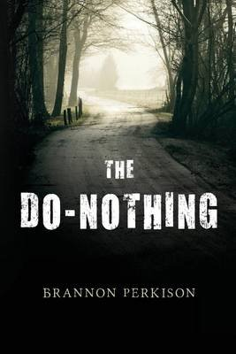 The Do-Nothing (Paperback): Brannon Perkison