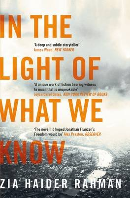 In the Light of What We Know (Paperback, Main Market Ed.): Zia Haider Rahman