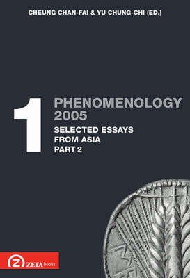 Phenomenology 2005, Pt. 1.2 - Selected Essays from Asia (English & Foreign language, Paperback): Chan-Fai Cheung, Chung-Chi Yu