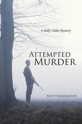Attempted Murder - A Molly Tinker Mystery (Paperback): Misty Reddington