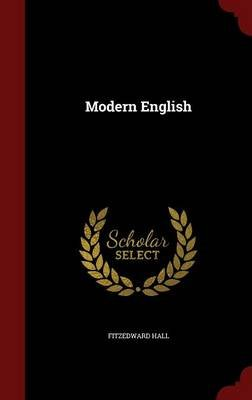 Modern English (Hardcover): Fitzedward Hall
