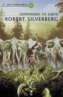 Downward to the Earth (Paperback): Robert Silverberg