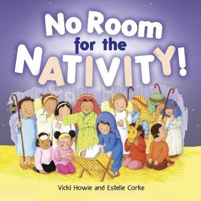 No Room For the Nativity - Christmas Mini Book (Paperback): Vicki Howie, Estelle Corke