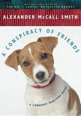 A Conspiracy of Friends (Hardcover, New): Alexander McCall Smith