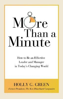 More Than a Minute - How to be an Effective Leader and Manager in Today's Changing World (Paperback): Holly G. Green