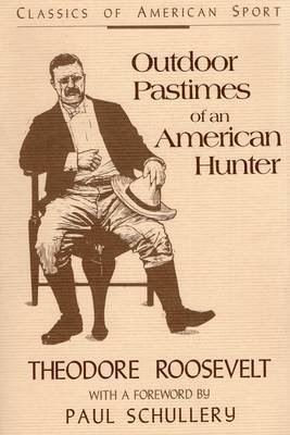 Outdoor Pastimes of an American Hunter (Paperback, New edition): Theodore Roosevelt