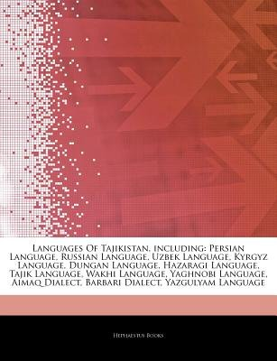 Articles on Languages of Tajikistan, Including - Persian Language, Russian Language, Uzbek Language, Kyrgyz Language, Dungan...