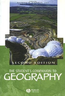 The Student's Companion to Geography (Paperback, 2nd Revised edition): Alisdair Rogers