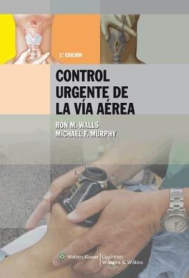 Manual para el Control Urgente de la Via Aerea (Spanish, Paperback, 3rd Revised edition): Ron M. Walls, Michael F. Murphy