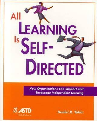 All Learning is Self-Directed (Paperback, Illustrated edition): Daniel R. Tobin