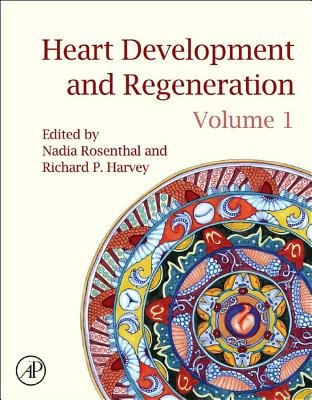 Heart Development and Regeneration (Electronic book text, New ed.): Nadia Rosenthal, Richard P. Harvey