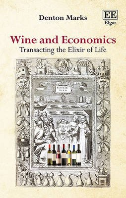 Wine and Economics - Transacting the Elixir of Life (Paperback): Denton Marks