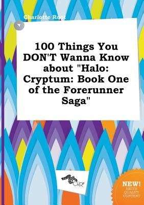 100 Things You Don't Wanna Know about Halo - Cryptum: Book