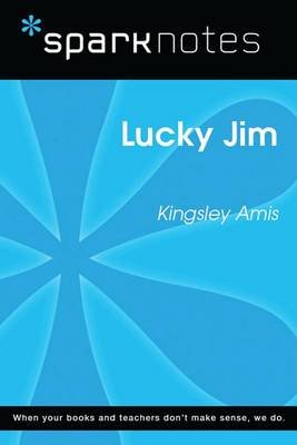 Lucky Jim (Sparknotes Literature Guide) (Electronic book text): Spark Notes, Kingsley Amis