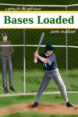 Bases Loaded - A Going for the Gold Novel (Electronic book text): Sean Michael