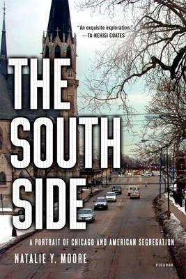 The South Side - A Portrait of Chicago and American Segregation (Paperback): Natalie Y. Moore