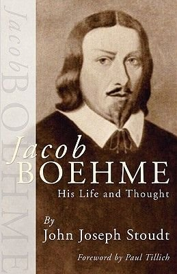 Jacob Boehme - His Life and Thought (Paperback): John J Stoudt