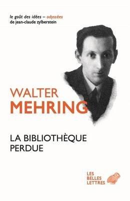 La Bibliotheque Perdue - Autobiographie D'Une Culture (French, German, Paperback): Walter Mehring