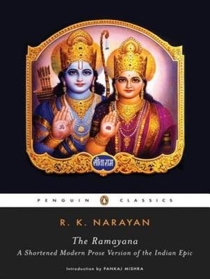 The Ramayana - A Shortened Modern Prose Version of the Indian Epic (suggested by the Tamil Version of Kamban) (Standard format,...