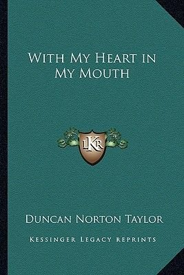 With My Heart in My Mouth (Paperback): Duncan Norton-Taylor