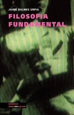 Filosofia Fundamental (Spanish, Paperback): Jaime Balmes