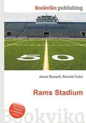 Rams Stadium (Paperback): Jesse Russell, Ronald Cohn