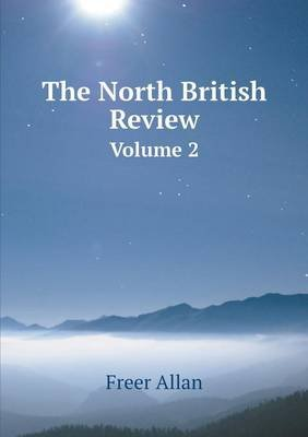 The North British Review Volume 2 (Paperback): Freer Allan