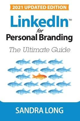 Linkedin for Personal Branding - The Ultimate Guide (Paperback): Sandra Long