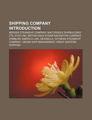 Shipping Company Introduction - Bergen Steamship Company, Maccrindle Shipbuilding Ltd, Kystlink, British-India Steam Navigation...