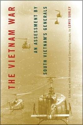 The Vietnam War - An Assessment by South Vietnam's Generals (Paperback): Lewis Sorley