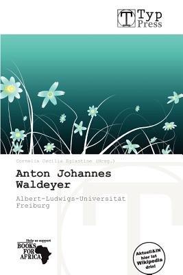 Anton Johannes Waldeyer (German, Paperback): Cornelia Cecilia Eglantine