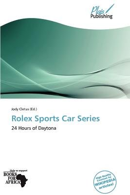 Rolex Sports Car Series (Paperback): Jody Cletus