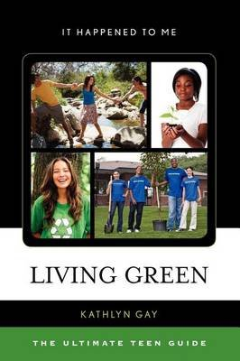 Living Green (Electronic book text): Kathlyn Gay