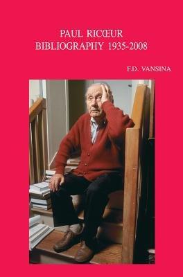 Paul Ricoeur. Bibliographie Primaire Et Secondaire. Primary and Secondary Bibliography 1935-2008 (French, Paperback): Frans D....