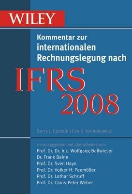 IFRS 2008 - Wiley Kommentar Zur Internationalen Rechnungslegung Nach IFRS (German, Hardcover): Wolfgang Ballwieser, Frank...