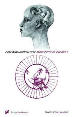 Junggesellenmaschinen (German, Hardcover, Erw Neuausg): Hans U Reck, Harald Szeemann