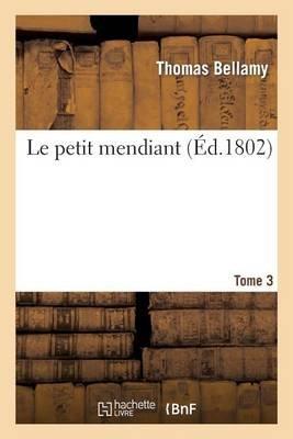 Le Petit Mendiant. Tome 3 (French, Paperback): Thomas Bellamy
