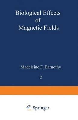 Biol Eff Magn Fiel 2 (Paperback):