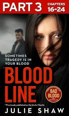 Blood Line - Part 3 of 3 - Sometimes Tragedy is in Your Blood (Electronic book text, Digital original): Julie Shaw