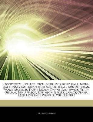 Articles on Occidental College, Including - Jack Kemp, Jim E. Mora, Jim Tunney (American Football Official), Ron Botchan, Vance...