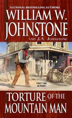 Torture of the Mountain Man (Paperback): W Johnstone