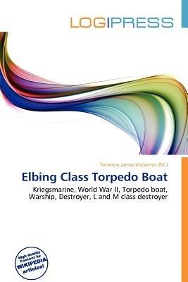 Elbing Class Torpedo Boat (Paperback): Terrence James Victorino