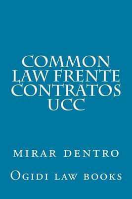 Common Law Frente Contratos Ucc - Mirar Dentro (Paperback): Ogidi Law Books