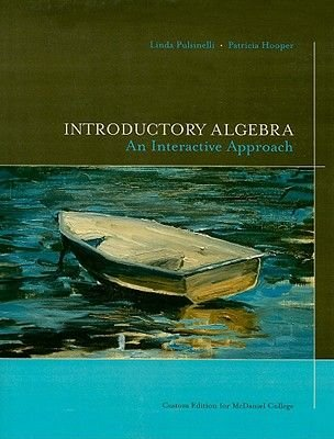 Introductory Algebra - An Interactive Approach: For McDaniel College (Paperback, Custom): Linda Pulsinelli, Patricia Hooper