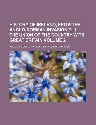 History of Ireland, from the Anglo-Norman Invasion Till the Union of the Country with Great Britain Volume 2 (Paperback):...