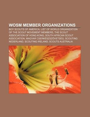 Wosm Member Organizations - Boy Scouts of America, List of World Organization of the Scout Movement Members, the Scout...